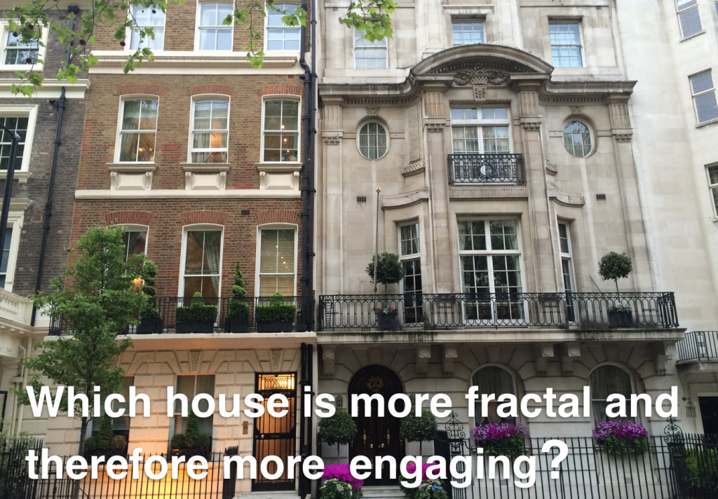 Which house is more fractal and more engaging?