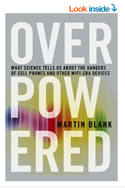 Overpowered The Dangers of Electromagnetic Radiation What You Can Do about It by Martin Blank