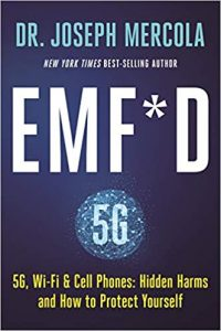Summary of EMF*D: 5G, Wi-Fi & Cell Phones – Hidden Harms and How to Protect Yourself by Dr. Joseph Mercola